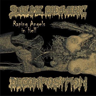 "SUBLIME CADAVERIC DECOMPOSITION ""Raping Angels In Hell"""
