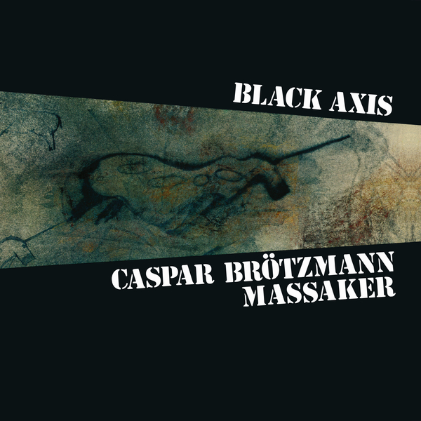 "CASPAR BRÖTZMANN MASSAKER ""The Tribe"" & ""Black Axis""  Re-Releases"