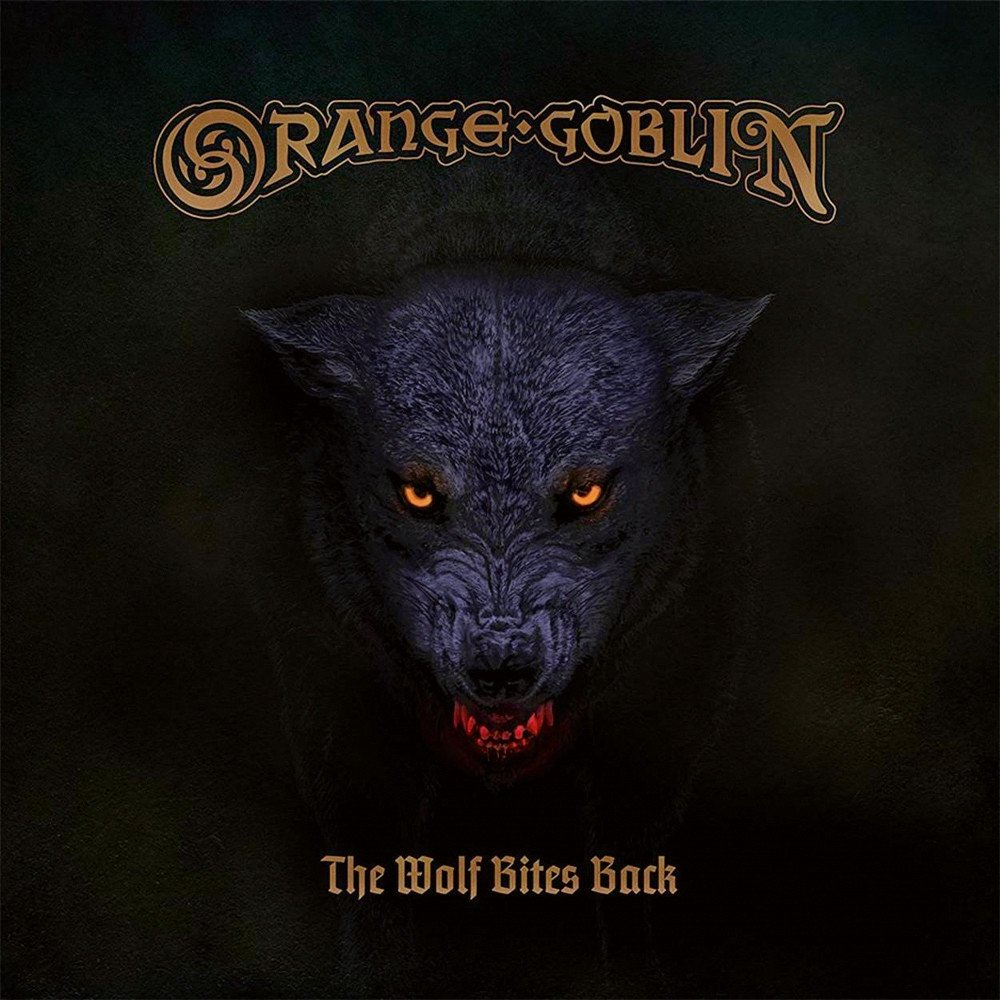 "ORANGE GOBLIN ""The Wolf Bites Back"